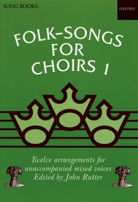 Folk-Songs for Choirs 1