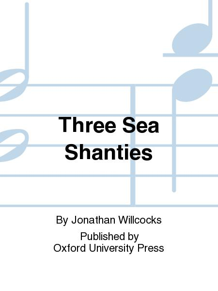 Three Sea Shanties