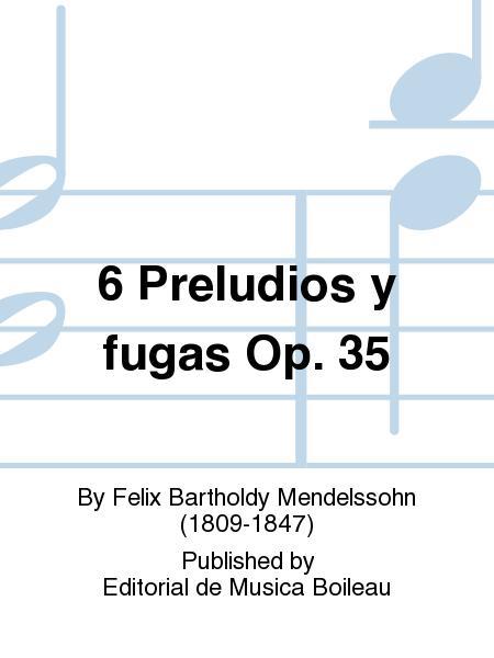 6 Preludios y fugas Op. 35