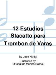 12 Estudios Stacatto para Trombon de Varas