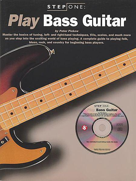 Step One: Play Bass Guitar