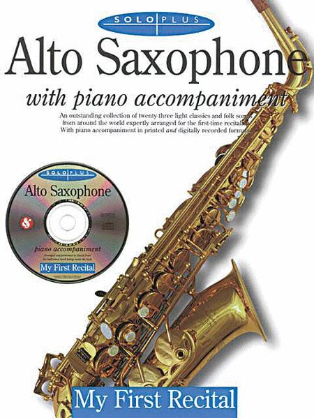 Solo Plus: My First Recital For Alto Saxophone