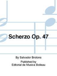 Scherzo Op. 47