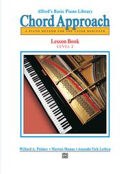Alfred's Basic Piano Chord Approach Lesson Book, Book 2