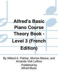 Alfred's Basic Piano Course Theory Book - Level 3 (French Edition)