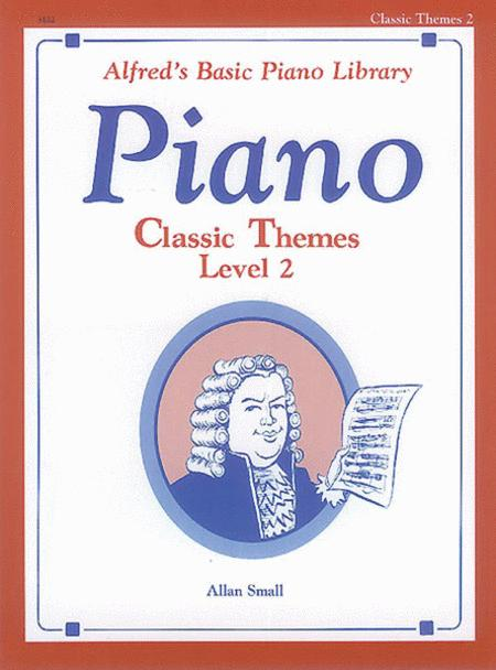 Alfred's Basic Piano Course Classic Themes, Level 2