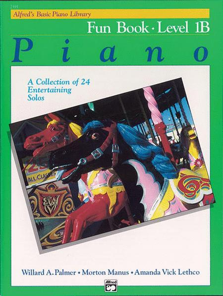 Alfred's Basic Piano Library Fun Book, Book 1B