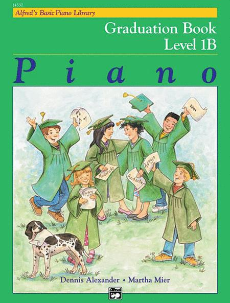 Alfred's Basic Piano Course - Graduation Book Level 1B
