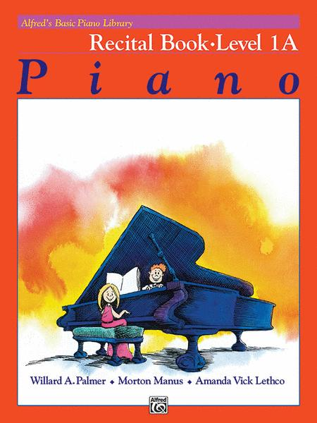 Alfred's Basic Piano Course Recital Book, Level 1A