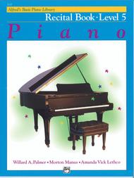 Alfred's Basic Piano Course - Recital Book (Level 5)