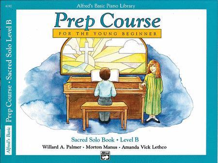 Alfred's Basic Piano Prep Course Sacred Solo Book, Book B