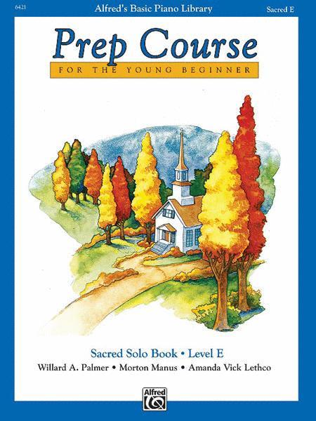 Alfred's Basic Piano Prep Course Sacred Solo Book, Book E