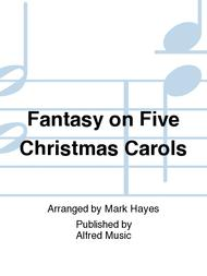 Fantasy on Five Christmas Carols