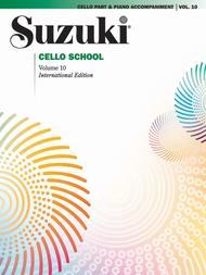 Suzuki Cello School, Volume 10 - Cello Part w/Piano Accompaniment