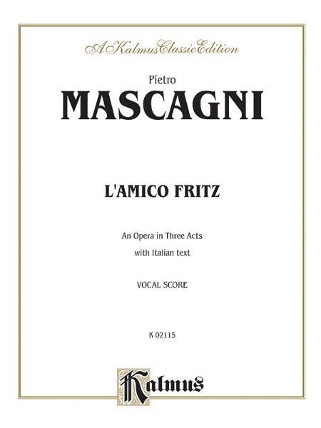 L'amico Fritz (An Opera in Three Acts)