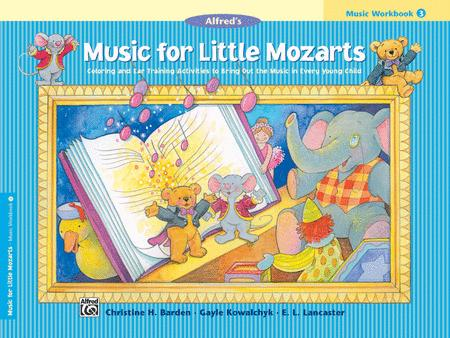 Music for Little Mozarts Music Workbook, Book 3