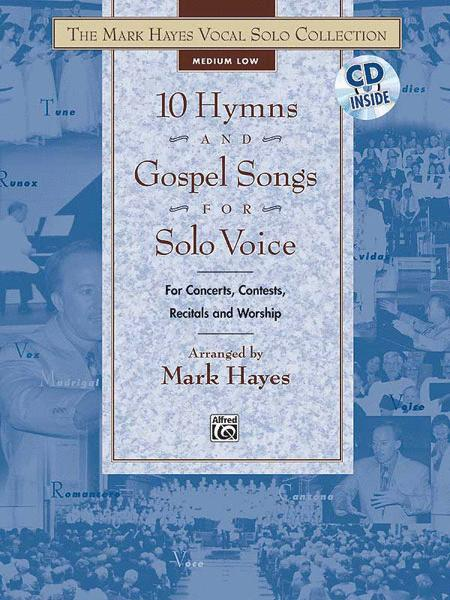 The Mark Hayes Vocal Solo Collection: 10 Hymns & Gospel Songs for Solo Voice