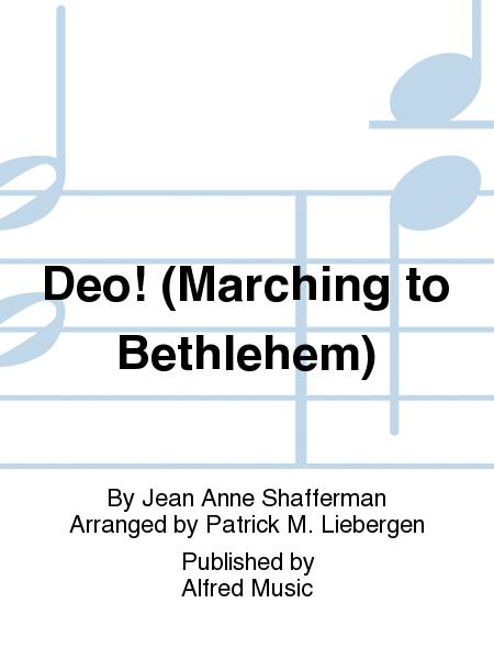 Deo! (Marching to Bethlehem)