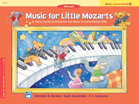 Music for Little Mozarts Music Lesson Book, Book 1