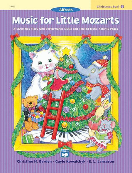 Music for Little Mozarts Christmas Fun, Book 4
