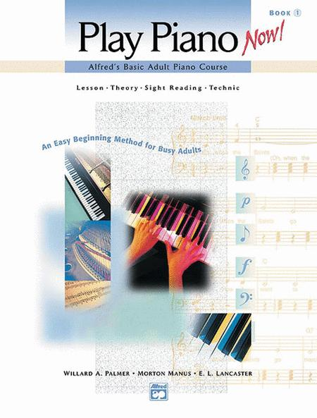 Alfred's Basic Adult Piano Course -- Play Piano Now!, Book 1