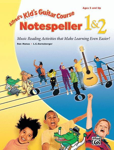 Alfred's Kid's Guitar Course:  Notespeller 1 & 2