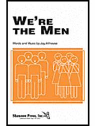 We're the Men