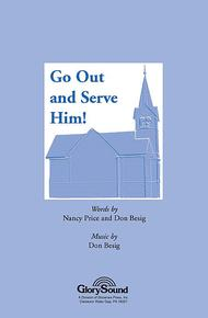 Go Out and Serve Him!
