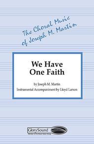 We Have One Faith