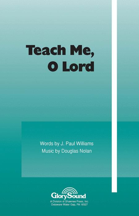 Teach Me, O Lord