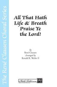 All that Hath Life & Breath, Praise Ye the Lord!