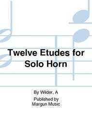 Twelve Etudes for Solo Horn