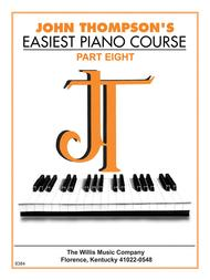 John Thompson's Easiest Piano Course - Part Eight