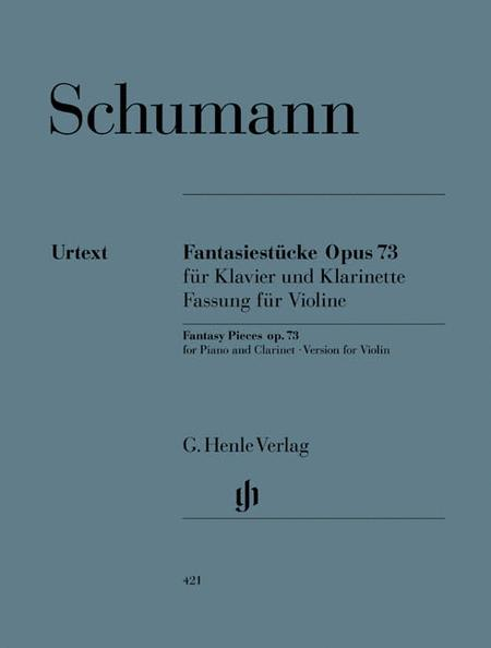 Fantasy Pieces for Piano and Clarinet (or Violin or Violoncello) (version for Violin) op. 73