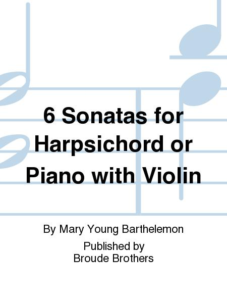 6 Sonatas for Harpsichord or Piano with Violin