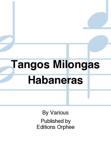 Tangos Milongas Habaneras