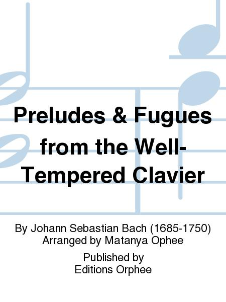 Preludes & Fugues from the Well-Tempered Clavier