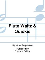 Flute Waltz & Quickie