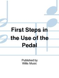 First Steps in the Use of the Pedal