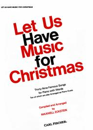 Let Us Have Music For Christmas