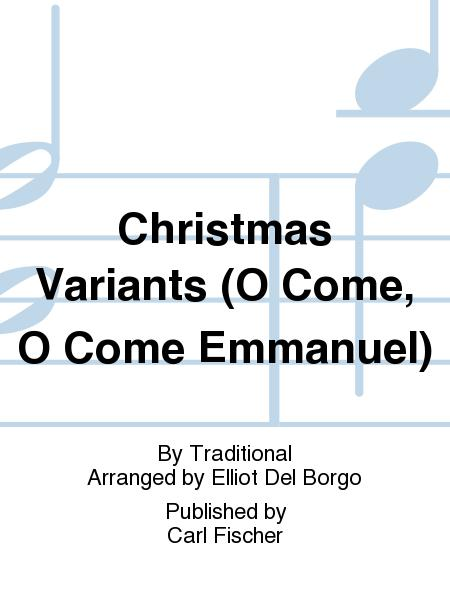 Christmas Variants (O Come, O Come Emmanuel)