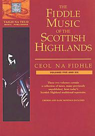 The Fiddle Music of the Scottish Highlands - Volumes 5 & 6