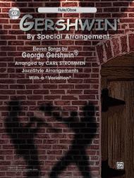 Gershwin By Special Arrangement - Flute/Oboe