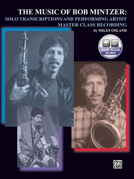 The Music of Bob Mintzer (Solo Transcriptions and Performing Artist Master Class)