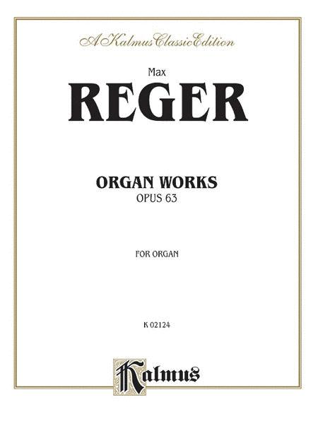 Organ Works, Op. 63