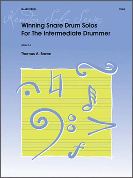 Winning Snare Drum Solos For The Intermediate Drummer