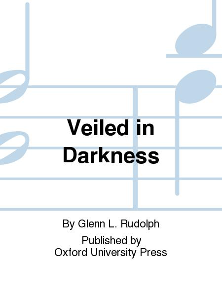 Veiled in Darkness