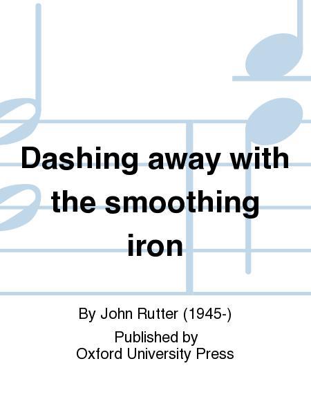 Dashing Away With the Smoothing Iron