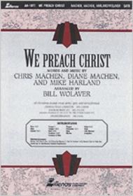 We Preach Christ (Anthem)