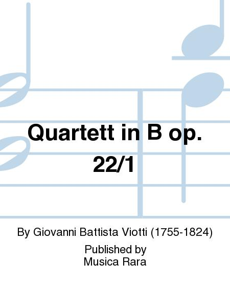 Quartet in B Op. 22 No. 1